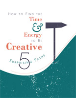 Ginger Moran-How to Find the Time to be Creative:5 Surprising Paths